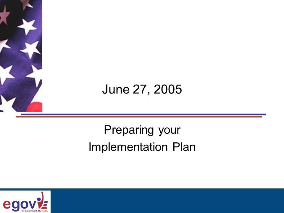 June 27, 2005 Preparing your Implementation Plan