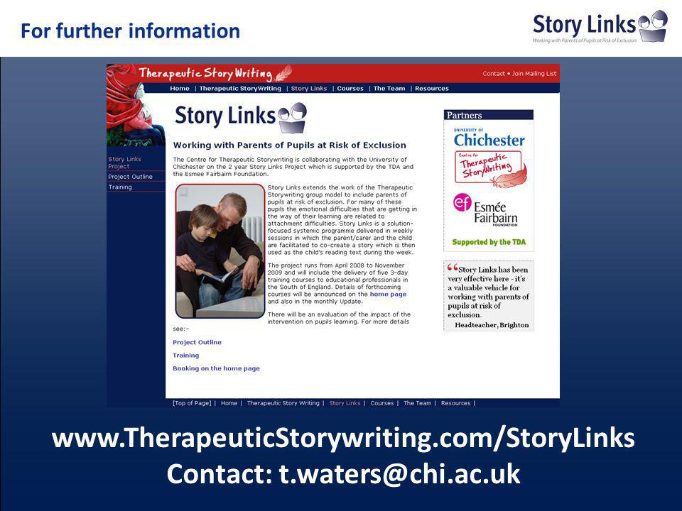 For further information www.TherapeuticStorywriting.com/StoryLinks Contact: t.waters@chi.ac.uk
