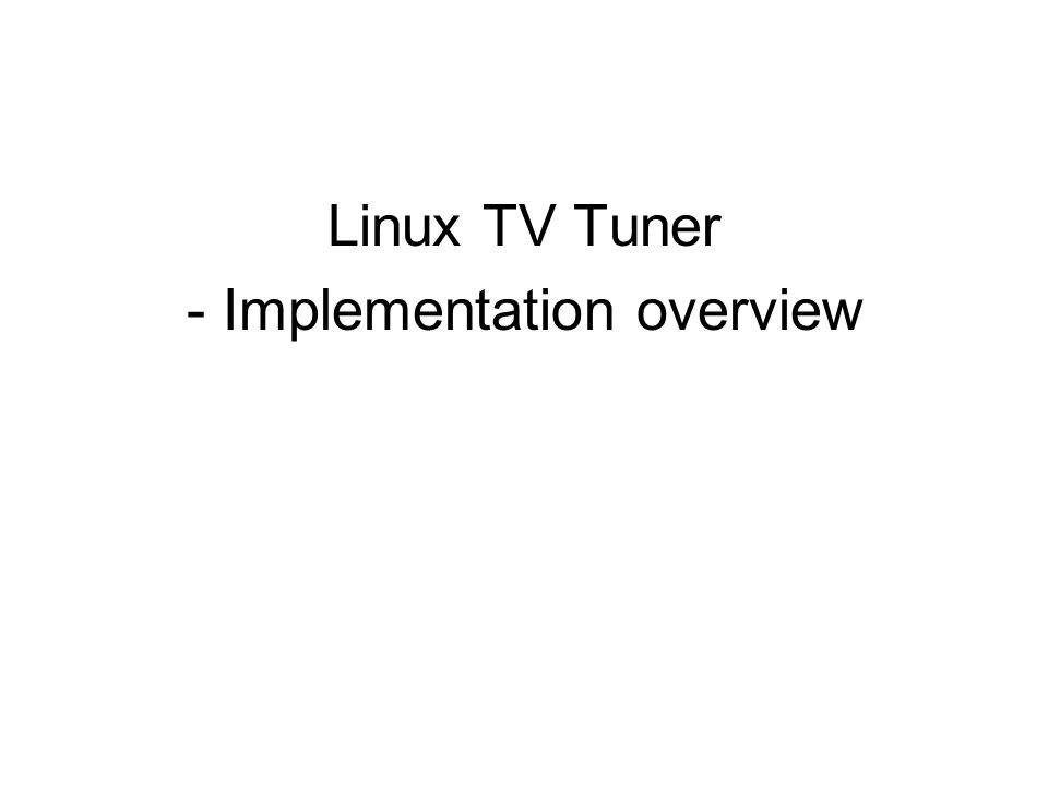 Linux TV Tuner - Implementation overview