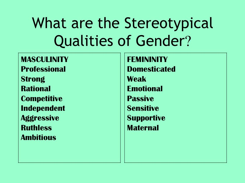 What are the Stereotypical Qualities of Gender .