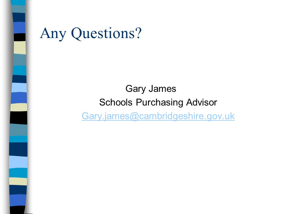 Any Questions Gary James Schools Purchasing Advisor