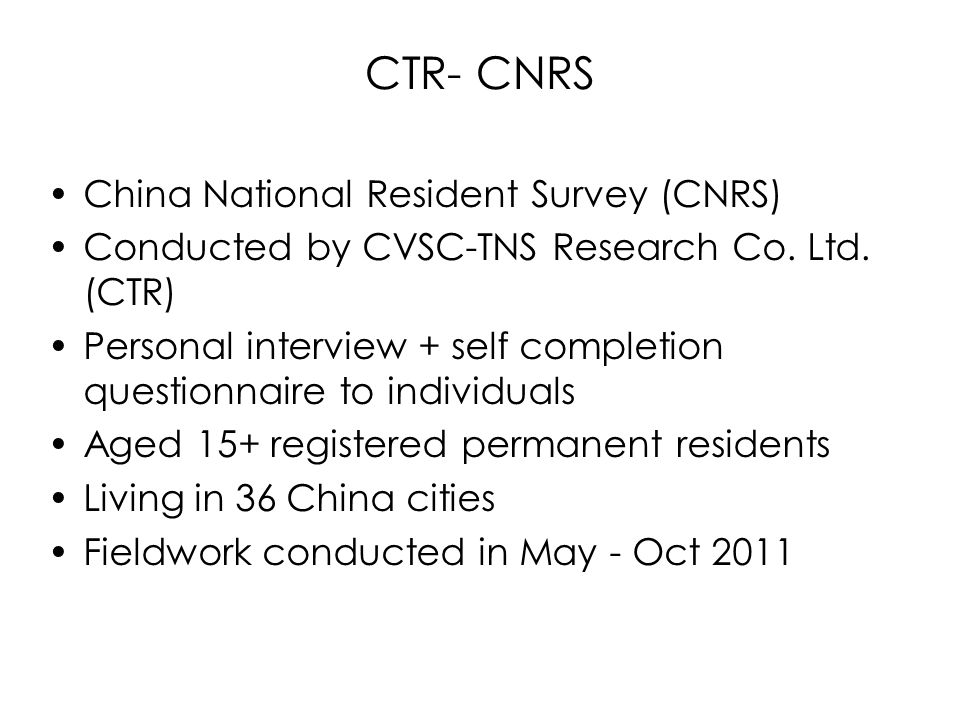 CTR- CNRS China National Resident Survey (CNRS) Conducted by CVSC-TNS Research Co.