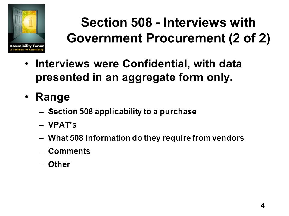 4 Section Interviews with Government Procurement (2 of 2) Interviews were Confidential, with data presented in an aggregate form only.