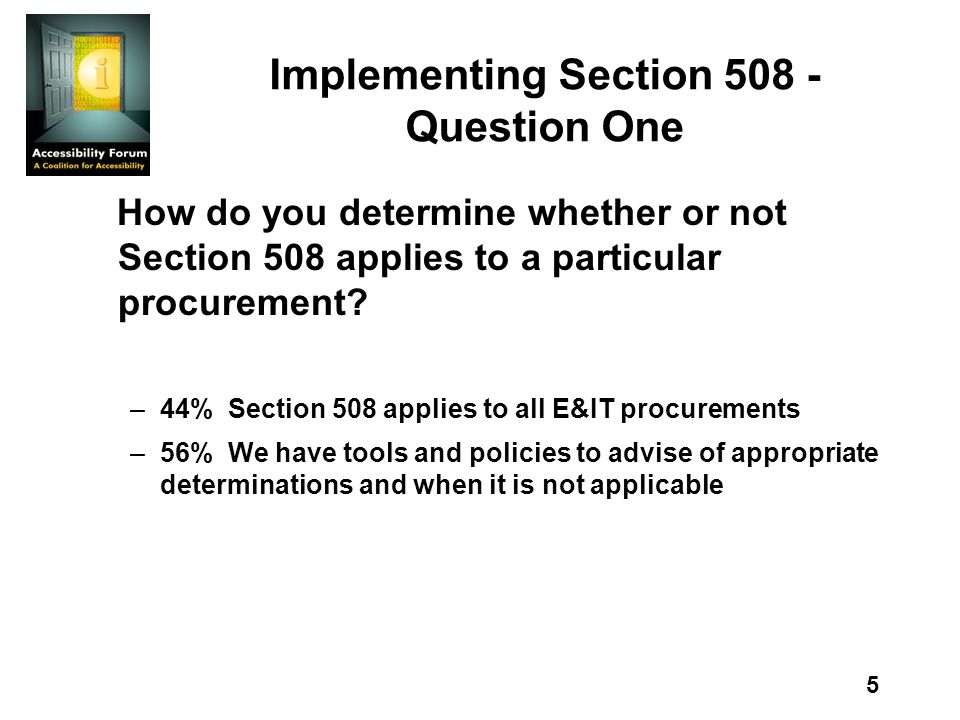 5 Implementing Section Question One How do you determine whether or not Section 508 applies to a particular procurement.
