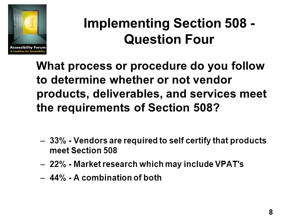9 Implementing Section 508 - Question Five What Information do you require of Offerors / Vendors.