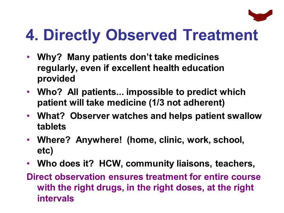 4. Directly Observed Treatment Why.