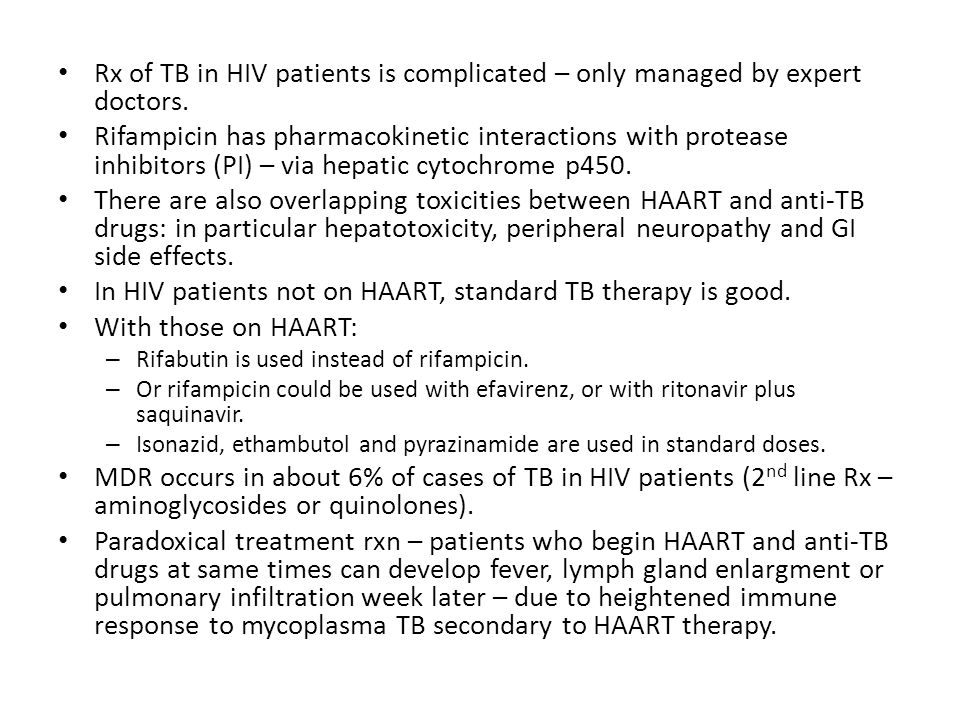 Rx of TB in HIV patients is complicated – only managed by expert doctors.