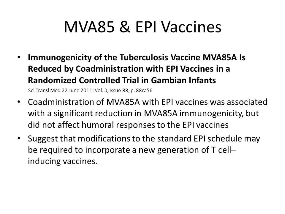 MVA85 & EPI Vaccines Immunogenicity of the Tuberculosis Vaccine MVA85A Is Reduced by Coadministration with EPI Vaccines in a Randomized Controlled Tri