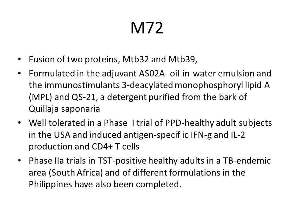 M72 Fusion of two proteins, Mtb32 and Mtb39, Formulated in the adjuvant AS02A- oil-in-water emulsion and the immunostimulants 3-deacylated monophospho