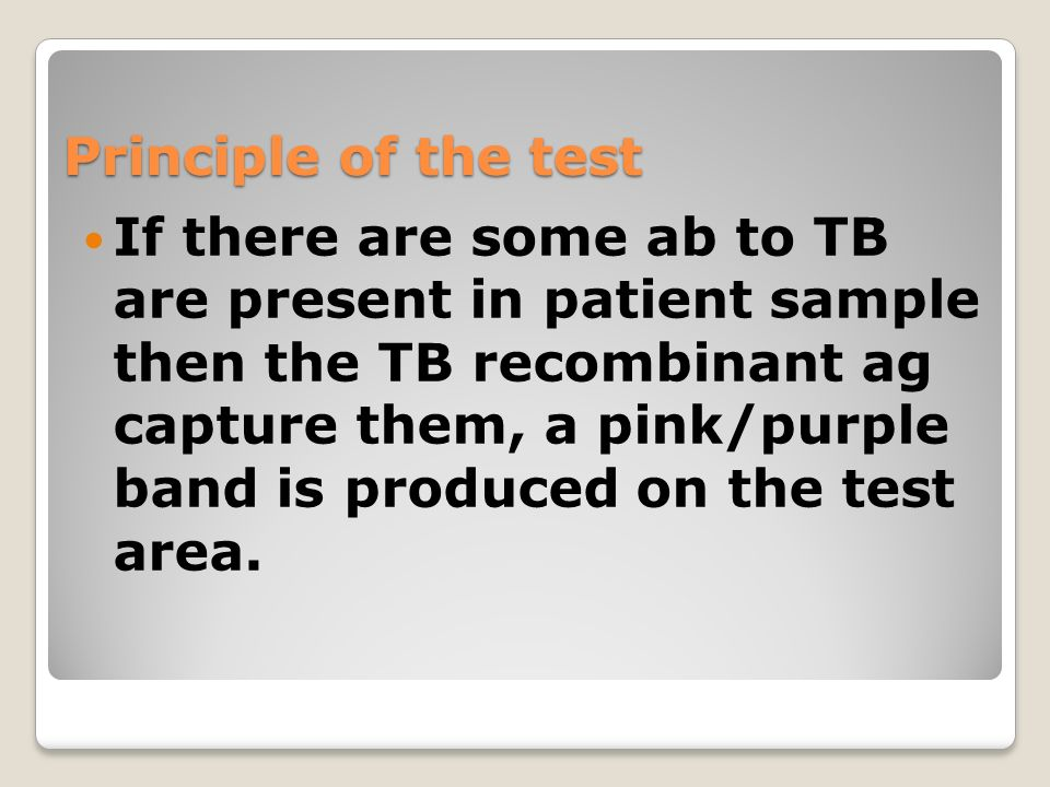 If there are some ab to TB are present in patient sample then the TB recombinant ag capture them, a pink/purple band is produced on the test area. Pri