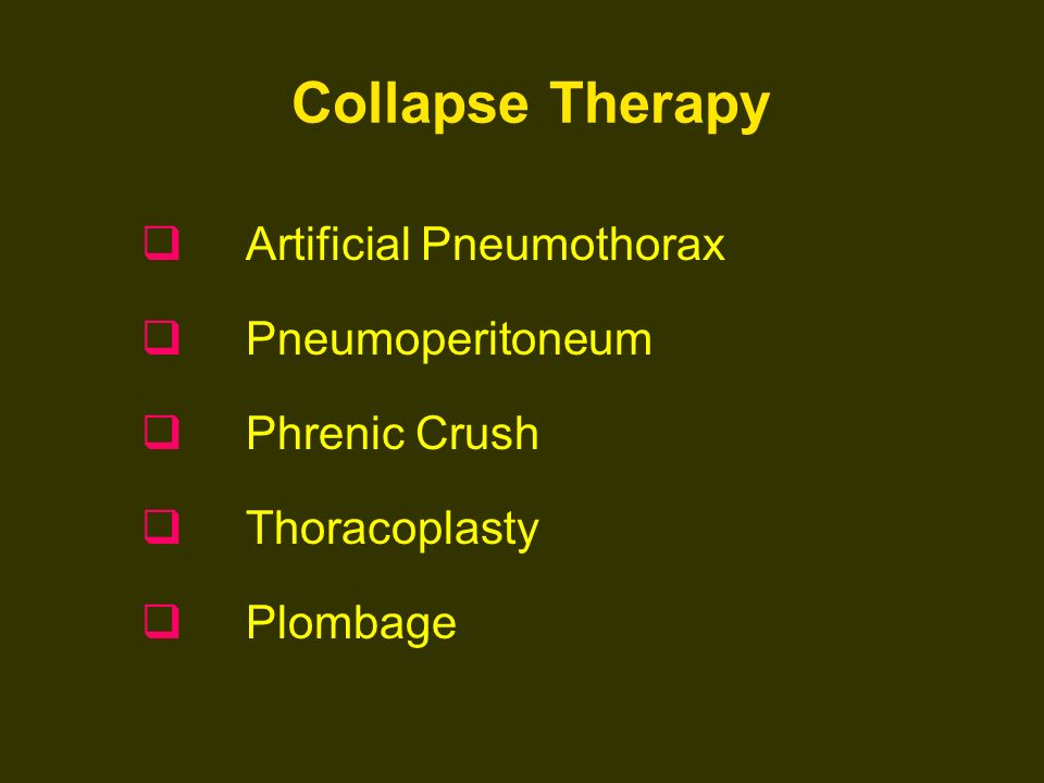 Collapse Therapy Artificial Pneumothorax Pneumoperitoneum Phrenic Crush Thoracoplasty Plombage