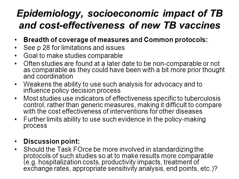 Epidemiology, socioeconomic impact of TB and cost-effectiveness of new TB vaccines Breadth of coverage of measures and Common protocols: See p 28 for