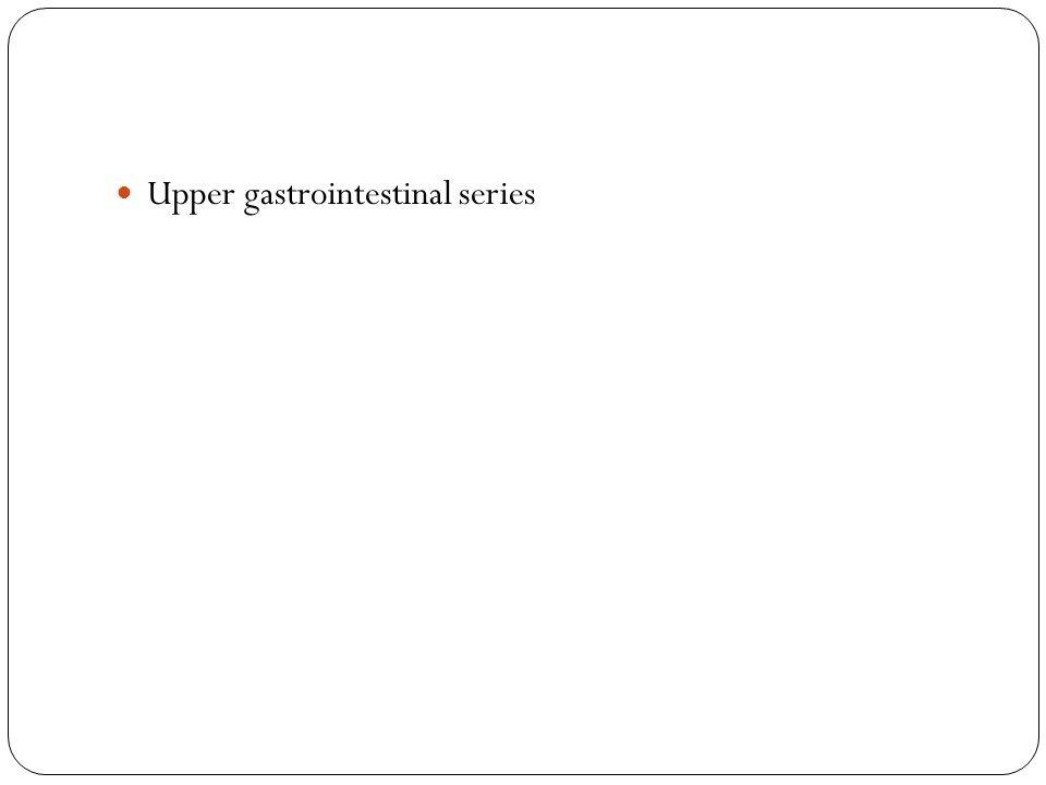 Upper gastrointestinal series