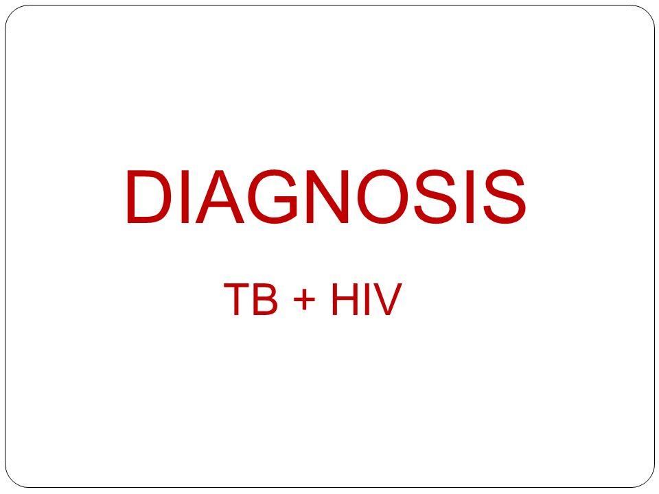 DIAGNOSIS TB + HIV