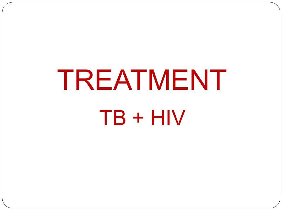TREATMENT TB + HIV