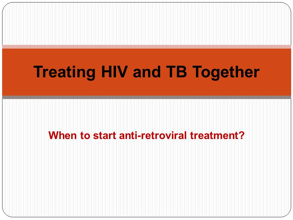 When to start anti-retroviral treatment? Treating HIV and TB Together