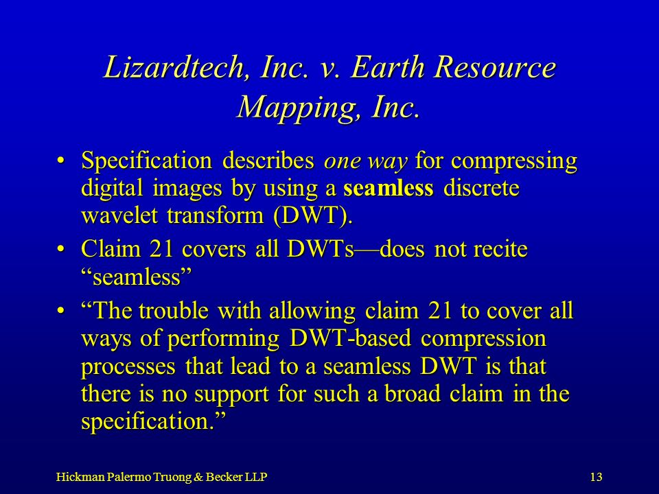 Hickman Palermo Truong & Becker LLP13 Lizardtech, Inc. v. Earth Resource Mapping, Inc. Specification describes one way for compressing digital images