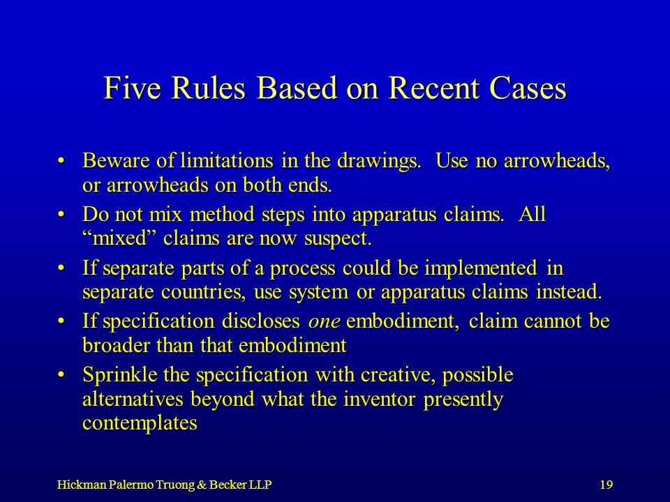 Hickman Palermo Truong & Becker LLP19 Five Rules Based on Recent Cases Beware of limitations in the drawings. Use no arrowheads, or arrowheads on both