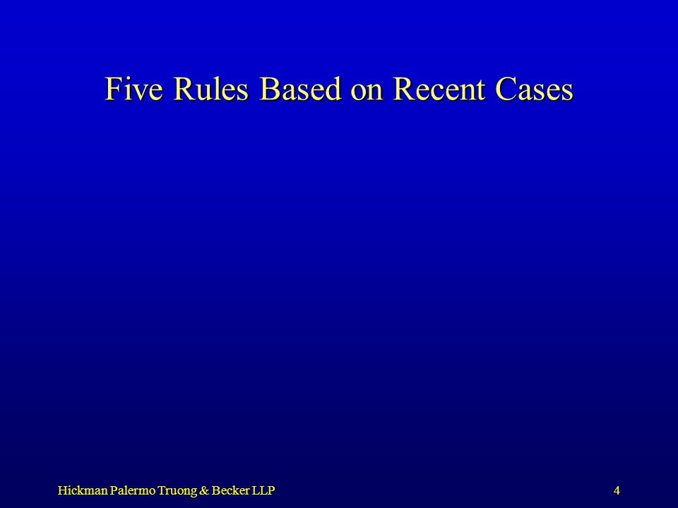 Hickman Palermo Truong & Becker LLP4 Five Rules Based on Recent Cases