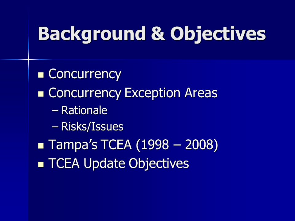 Background & Objectives Concurrency Concurrency Concurrency Exception Areas Concurrency Exception Areas –Rationale –Risks/Issues Tampas TCEA (1998 – 2