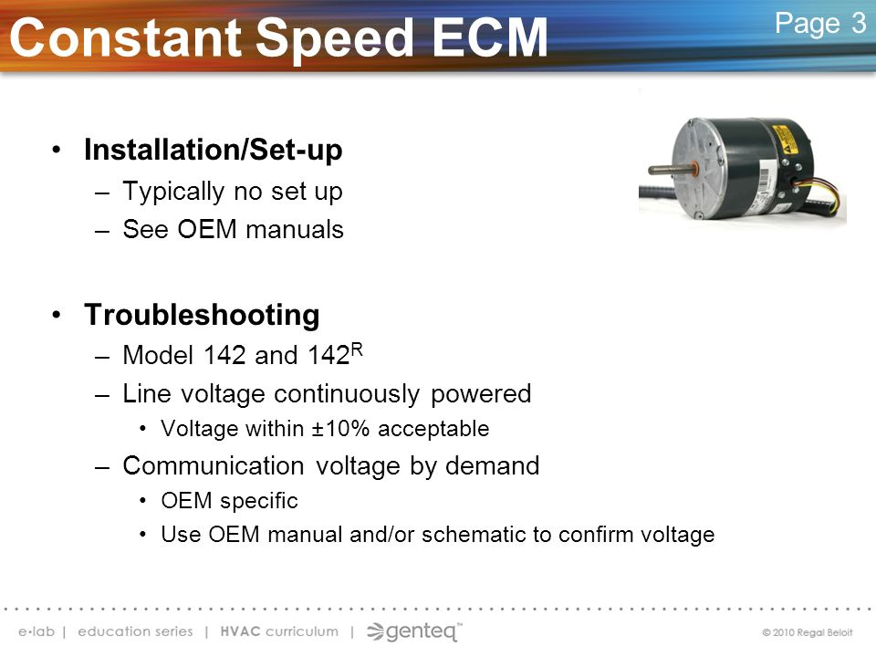 Installation/Set-up –Typically no set up –See OEM manuals Troubleshooting –Model 142 and 142 R –Line voltage continuously powered Voltage within ±10%