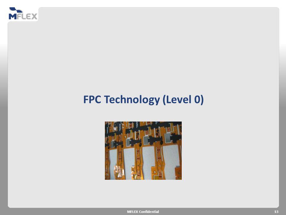 13 FPC Technology (Level 0)