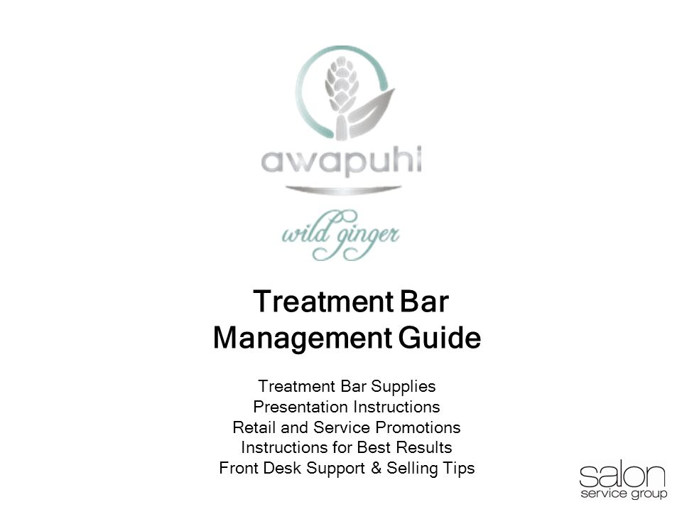 1 Treatment Bar Management Guide Treatment Bar Supplies Presentation Instructions Retail and Service Promotions Instructions for Best Results Front Desk Support & Selling Tips