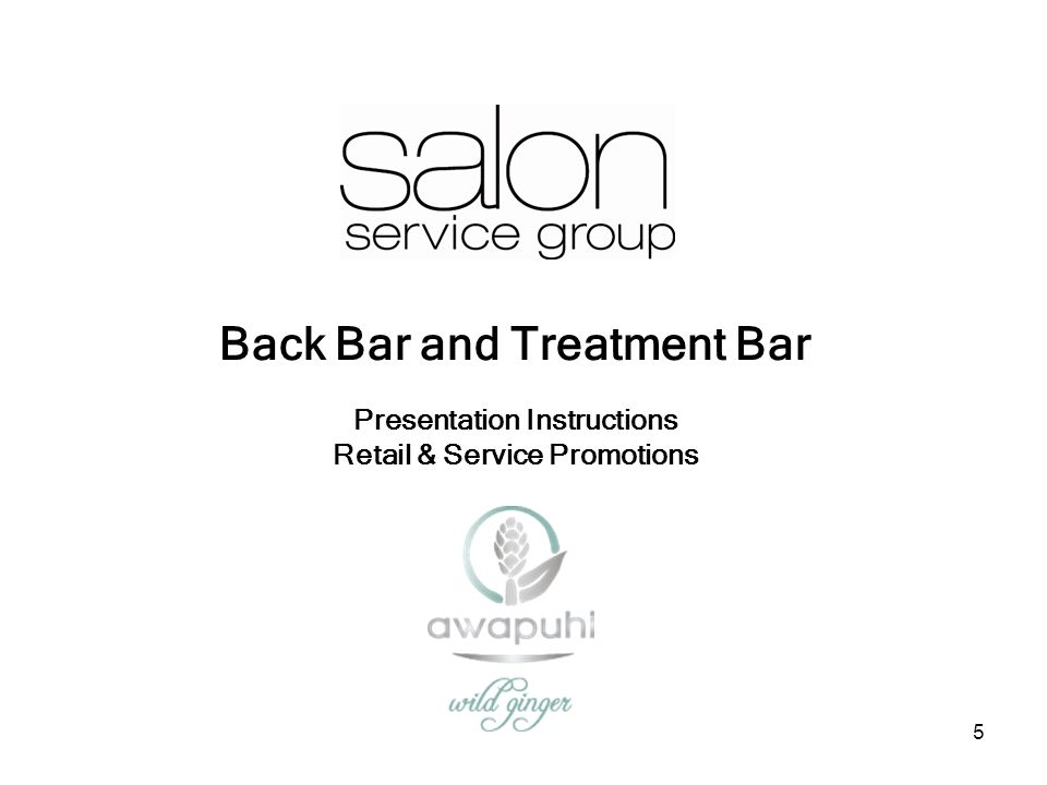 5 Back Bar and Treatment Bar Presentation Instructions Retail & Service Promotions