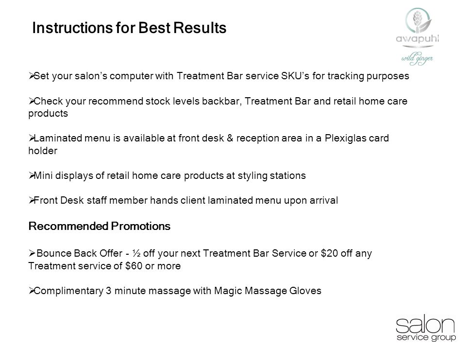 9 Set your salons computer with Treatment Bar service SKUs for tracking purposes Check your recommend stock levels backbar, Treatment Bar and retail h