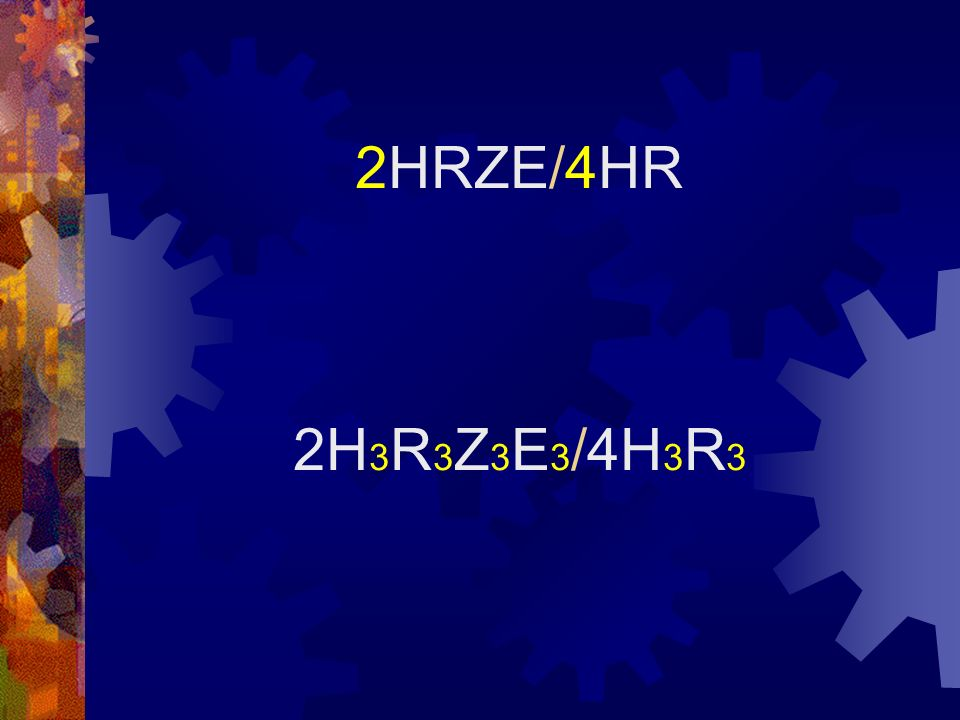 2HRZE/4HR 2H 3 R 3 Z 3 E 3 /4H 3 R 3