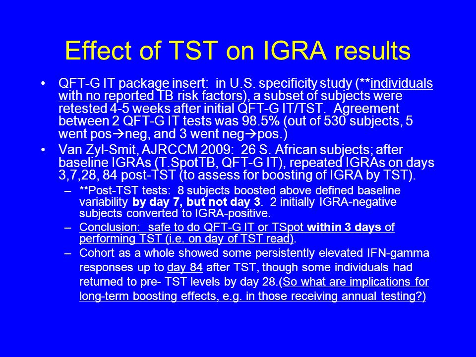 Effect of TST on IGRA results QFT-G IT package insert: in U.S. specificity study (**individuals with no reported TB risk factors), a subset of subject