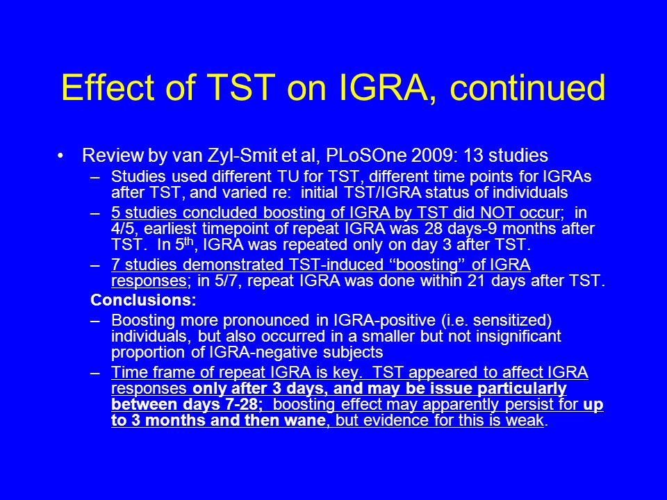 Effect of TST on IGRA, continued Review by van Zyl-Smit et al, PLoSOne 2009: 13 studies –Studies used different TU for TST, different time points for