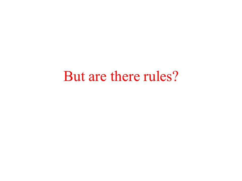 But are there rules
