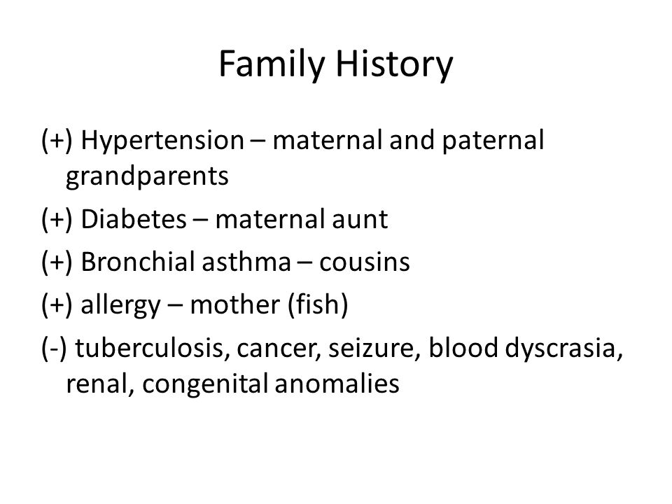 Family History (+) Hypertension – maternal and paternal grandparents (+) Diabetes – maternal aunt (+) Bronchial asthma – cousins (+) allergy – mother