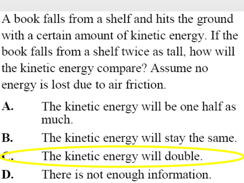Which of these effect kinetic energy the most. A.