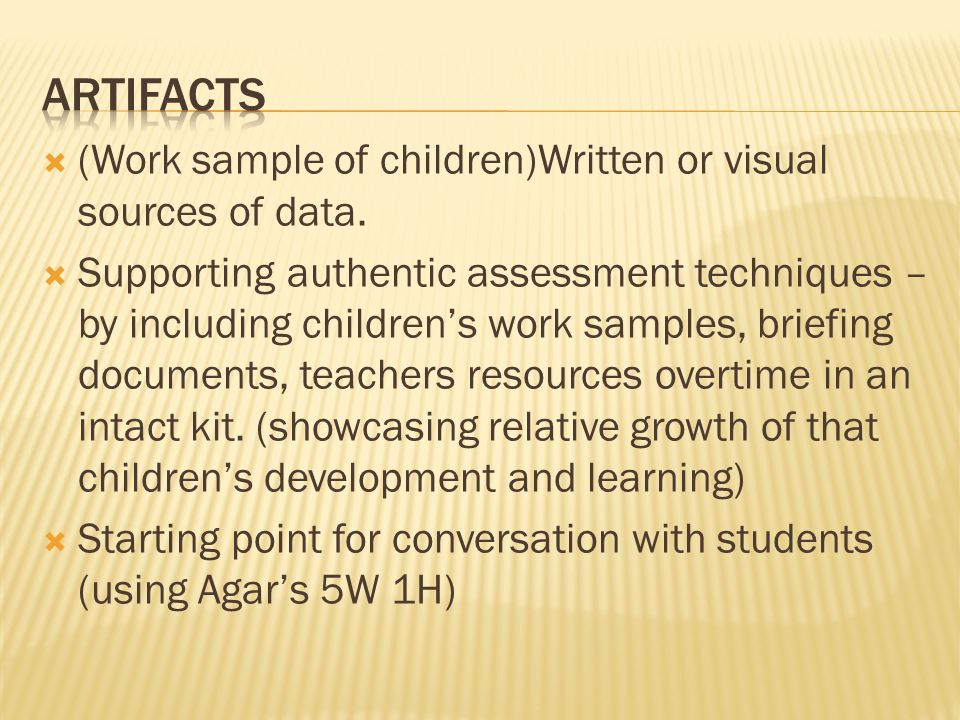 (Work sample of children)Written or visual sources of data.