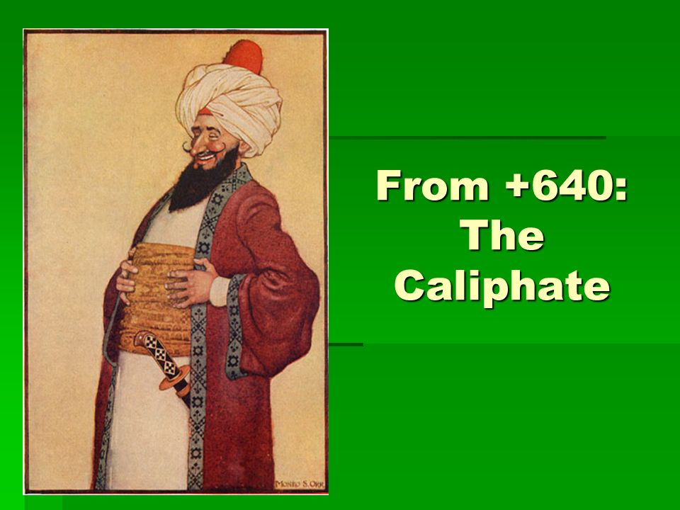 From +640: The Caliphate