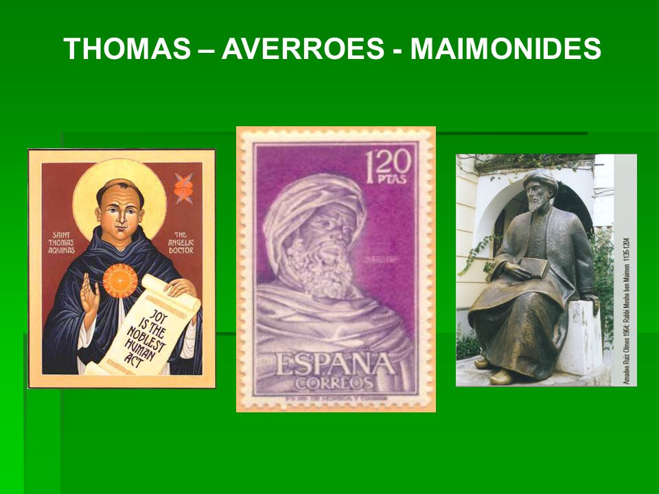 THOMAS – AVERROES - MAIMONIDES