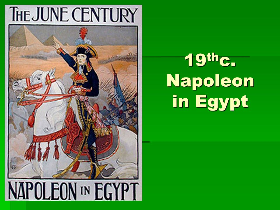 19 th c. Napoleon in Egypt