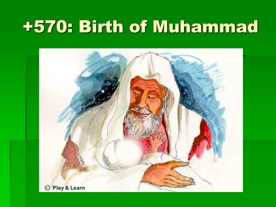 +570: Birth of Muhammad