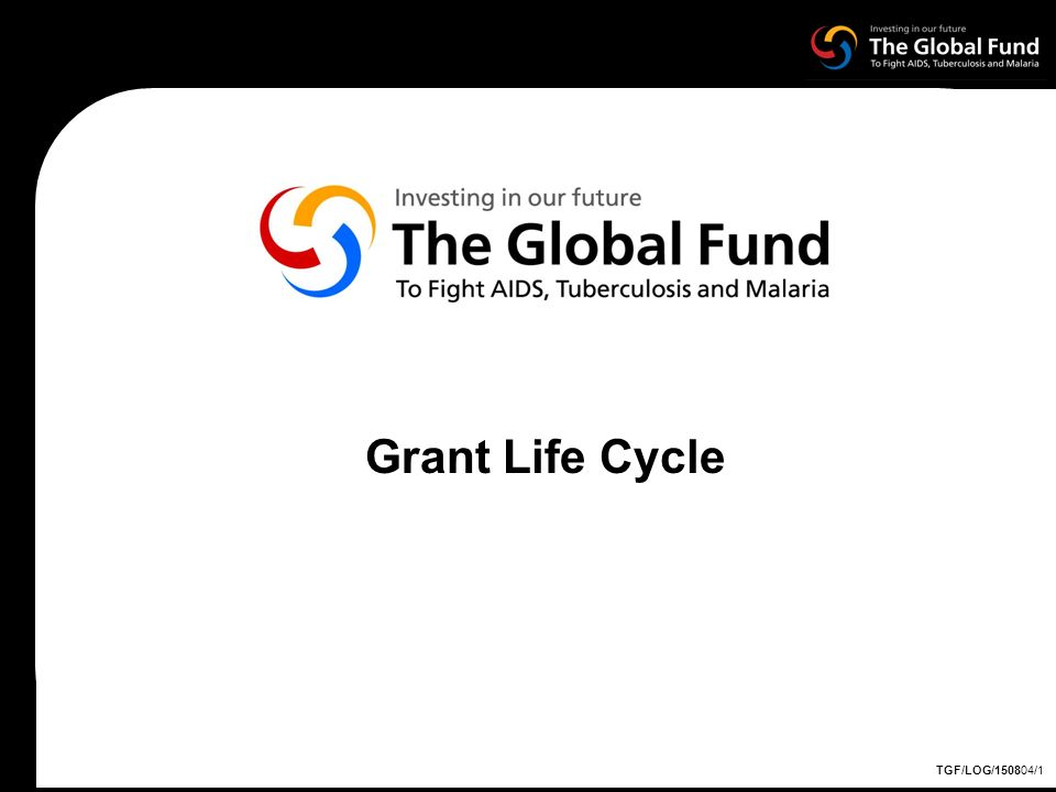 TGF/LOG/150804/1 Grant Life Cycle