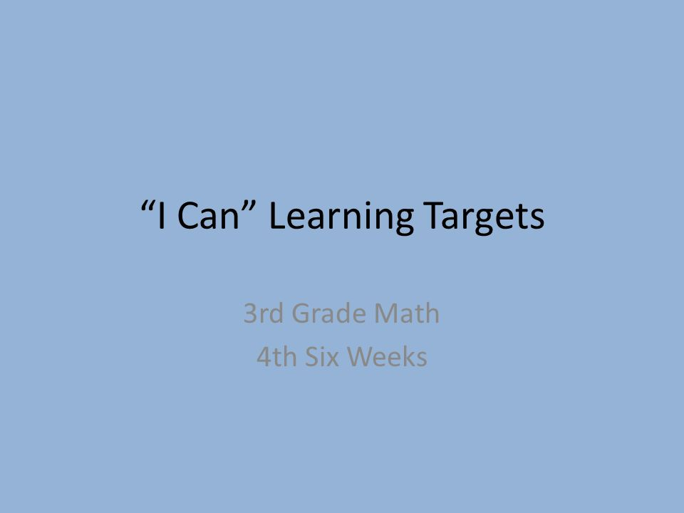 I Can Learning Targets 3rd Grade Math 4th Six Weeks