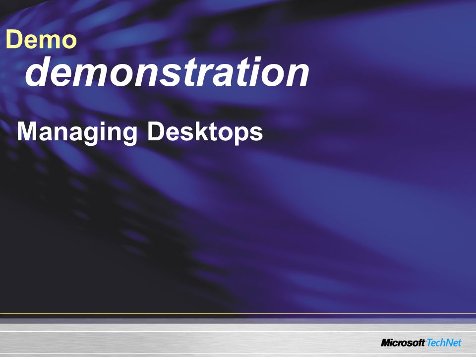 Demo Managing Desktops demonstration