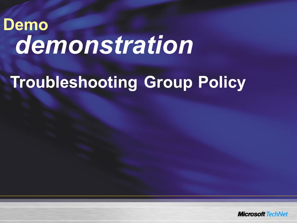 Demo Troubleshooting Group Policy demonstration