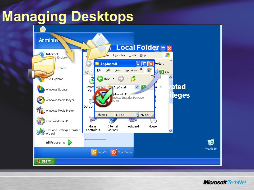 Managing Desktops Local Folder Shared Network Folder Elevated privileges