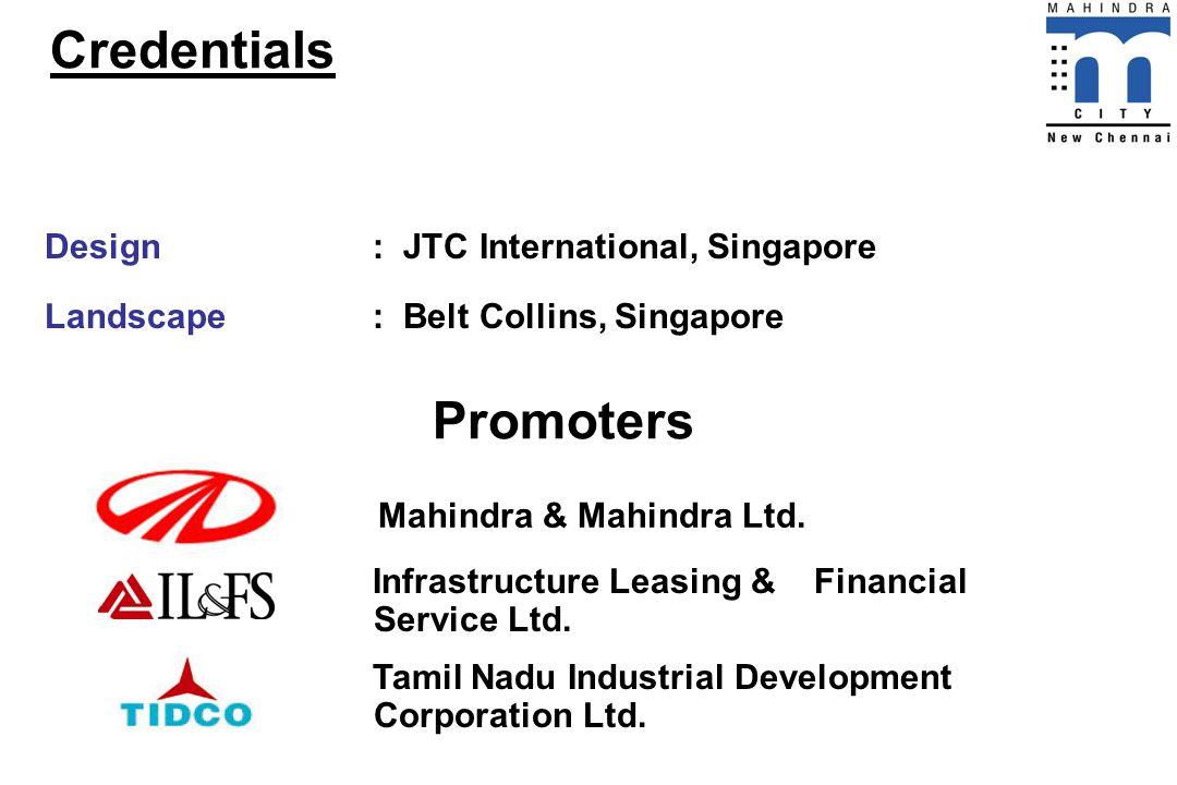 Credentials Mahindra & Mahindra Ltd. Promoters Tamil Nadu Industrial Development Corporation Ltd. Infrastructure Leasing & Financial Service Ltd. Desi