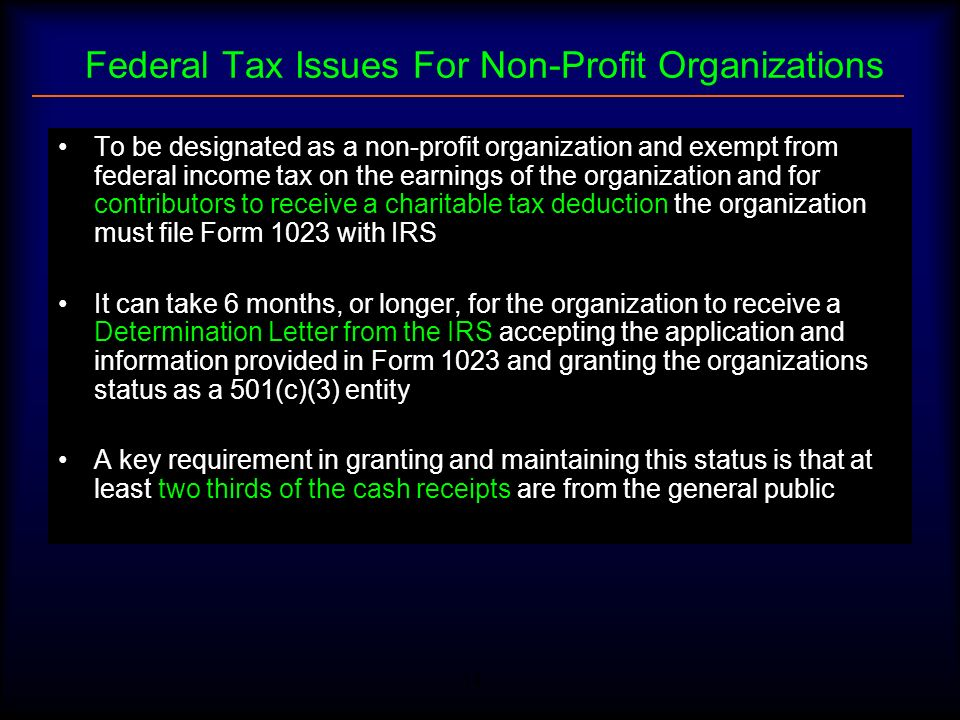 14 Federal Tax Issues For Non-Profit Organizations To be designated as a non-profit organization and exempt from federal income tax on the earnings of