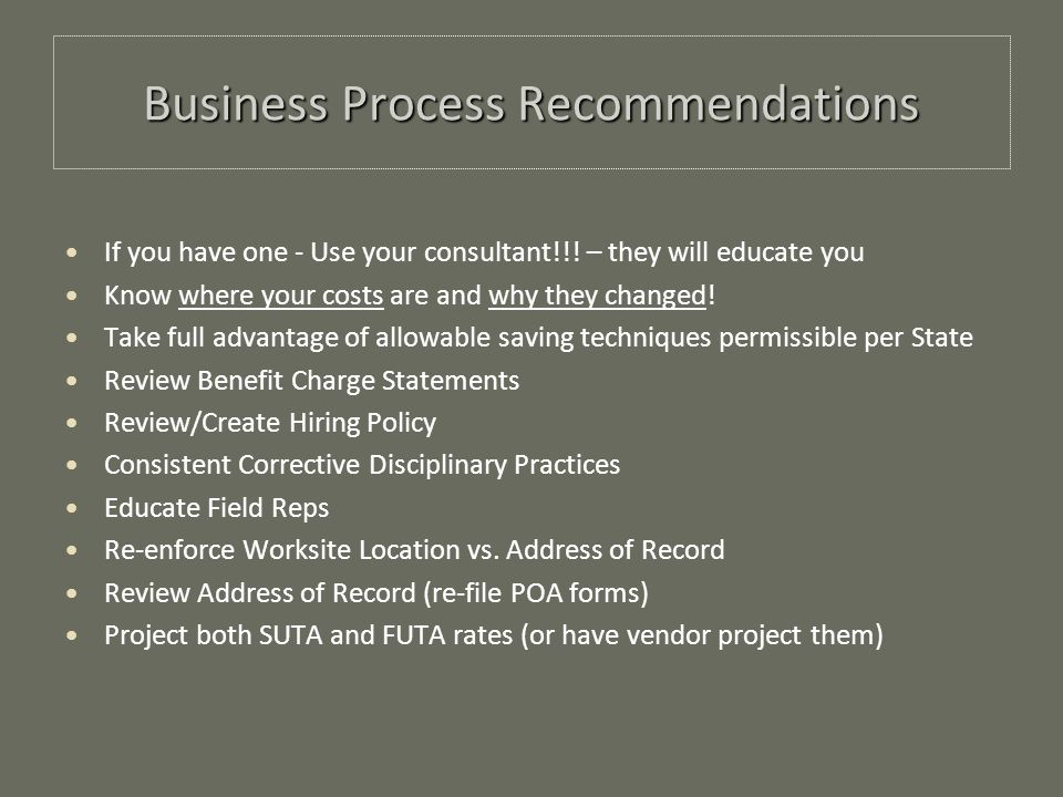 Business Process Recommendations If you have one - Use your consultant!!.