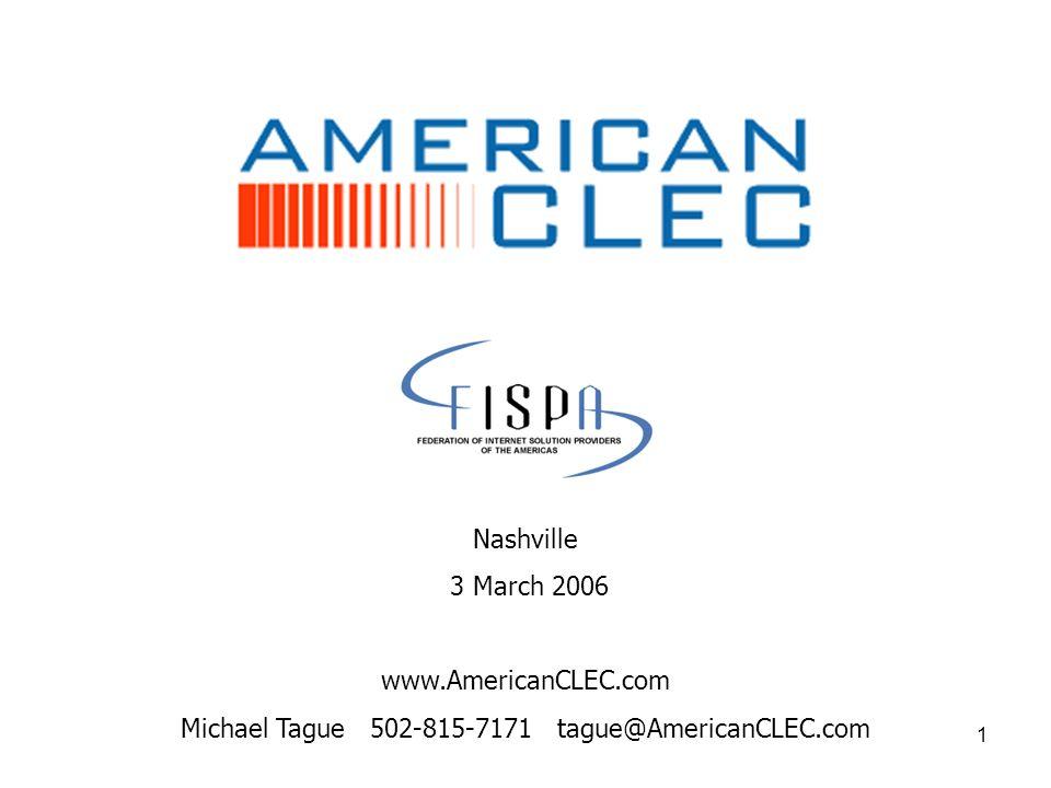 1 Nashville 3 March 2006 www.AmericanCLEC.com Michael Tague 502-815-7171 tague@AmericanCLEC.com