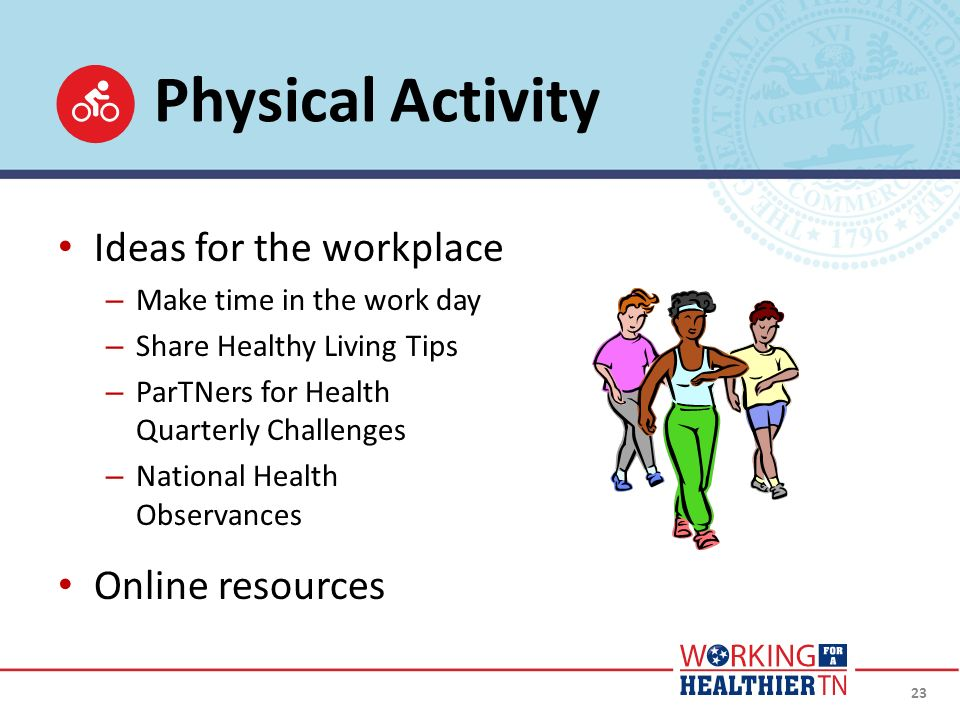 Physical Activity Ideas for the workplace – Make time in the work day – Share Healthy Living Tips – ParTNers for Health Quarterly Challenges – Nationa